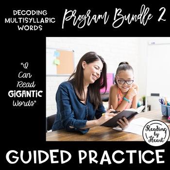 Decoding Multisyllabic Words PROGRAM BUNDLE 2: GUIDED PRACTICE