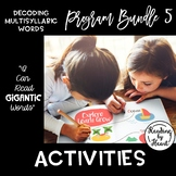 Decoding Multisyllabic Words PROGRAM BUNDLE 5: ACTIVITIES