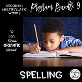 Decoding Multisyllabic Words PROGRAM BUNDLE 9: SPELLING