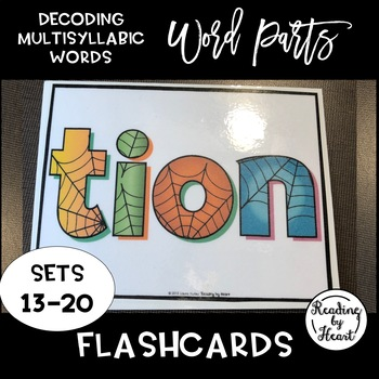 Decoding Multisyllabic Words WORD PARTS FLASHCARDS SPIDERWEB SETS 13-20