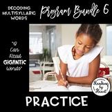 Decoding Multisyllabic Words PROGRAM BUNDLE 6: PRINTABLES & PRACTICE