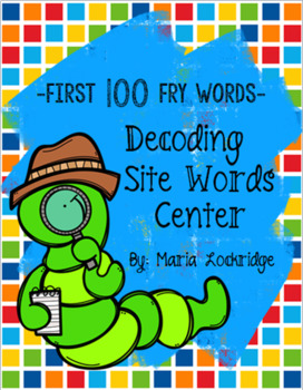 Decoding Site Words Center (First 100 Fry Words)