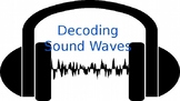 Decoding Sound Waves