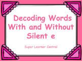 Decoding Words With and Without Silent E Power Point Fun