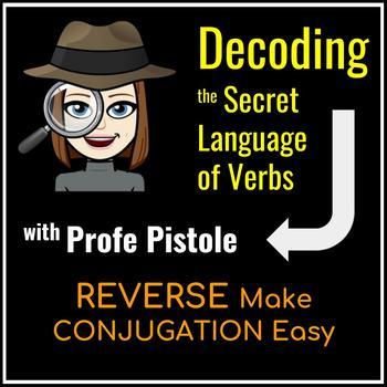 Decoding the Secret Language of Verbs: REVERSE (Make CONJUGATION Easy)