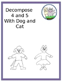 Decompose 4 and 5 with Dog and Cat