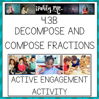 Decompose and Compose Fractions 4.3B