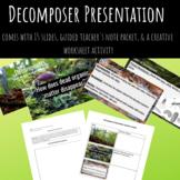 Decomposer Powerpoint Presentation w/ Teacher's Note Guide