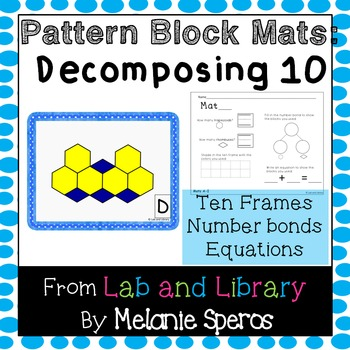Decomposing 10 with Pattern Blocks: Ten Frames, Number Bonds, and Equations