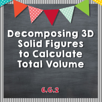 Decomposing 3D Solid Figures to Find Volume - 6.G.2