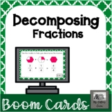 Decomposing Fractions BOOM Cards - Distance Learning - Dig
