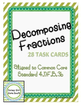 Decomposing Fractions Task Cards - Set of 28 Common Core 4