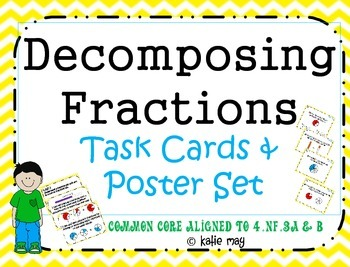 Decomposing Fractions Task Cards and Poster Set ~Aligned to CCSS 4.NF.3 a & b