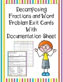 Decomposing Fractions and Word Problems Exit Cards with Documentation Sheet