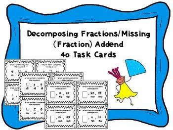 Decomposing Fractions/Missing (Fraction) Addend Task Cards