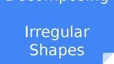 Decomposing Irregular Shapes