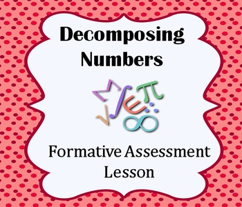 Decomposing Numbers: (Operations and Algebraic Thinking)