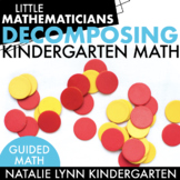 Decomposing Numbers Unit: Kindergarten Guided Math
