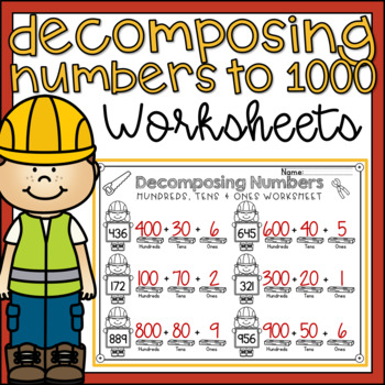 Decomposing Numbers to 1000 Place Value / Expanded Form Worksheets