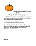 Decomposition and the Great Pumpkin Rot Race