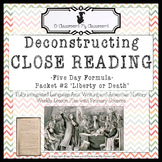 Close Reading, Five Day Formula! Packet #2 'Liberty or Death'