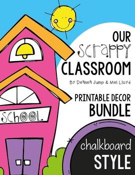 Decor Bundle :  Our Scrappy Classroom Printable Decor Chalkboard EDITABLE