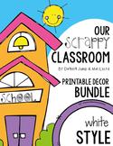 Decor Bundle :  Our Scrappy Classroom Printable Decor  EDITABLE