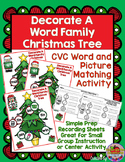 Decorate A Word Family Christmas Tree-CVC Word and Picture