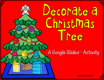 decorate a christmas tree google slides by chalkstar tpt
