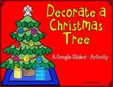 Decorate a Christmas Tree Google Slides™