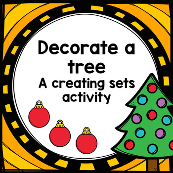 Decorate a tree - A counting sets Christmas activity