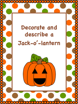 Decorate and describe a Jack-o'-lantern