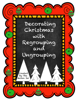 Decorating Christmas with Regrouping and Ungrouping