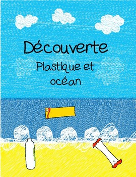 Découverte - Plastique et océan