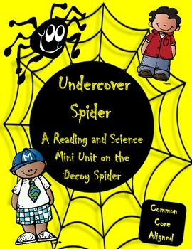 Decoy Spiders: A Common Core Reading and Science Mini-Unit