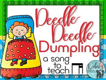 Deedle Deedle Dumpling: A folk song to teach ti-tika