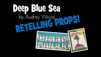 Deep Blue Sea by Audrey Wood Retelling Props