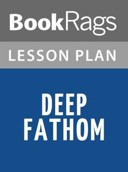 Deep Fathom Lesson Plans