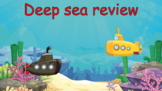 Deep Sea Review - Great for distance learning