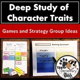 Deep Study of Character Traits: Games and Small Group Ideas