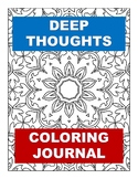 Deep Thoughts Coloring Book Journal