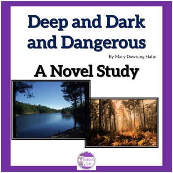Deep and Dark and Dangerous A Novel Study by Mary Downing Hahn