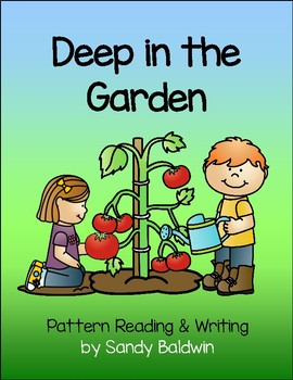 Deep in the Garden - Pattern Reading and Writing