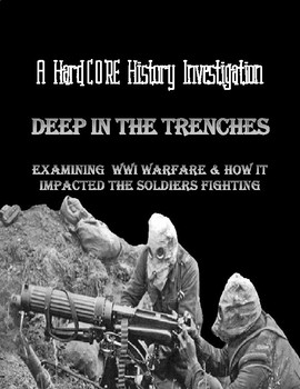 Deep in the Trenches: Examining WWI Warfare & The Soldiers Fighting It