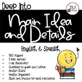 Deep into Main Idea & Details. Spanish & English Mini Lessons