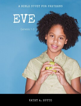 Deeper Roots Bible Study for Preteens - Eve