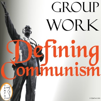 Defining Communism: Characteristics of Communism Group Work