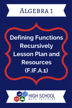 Defining Functions Recursively Lesson Plan and Resources (F.IF.A.1)