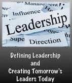 Defining Leadership & Creating Tomorrow's Leaders Today