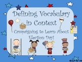 Defining Vocabulary in Context - Election Day Theme, Upper Grades
